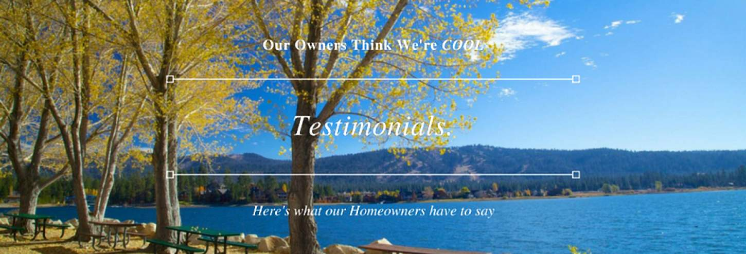 Big Bear Cool Cabins Homeowner Testimonials