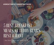 5 best, Big Bear, Vacation, Cool Cabins, Travel, Breakfast, Foodie, Teddy Bear's Restaurant